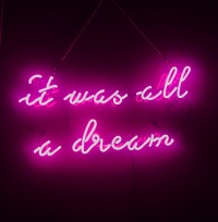 It Was All A Dream Neon Sign from Amazon Prime